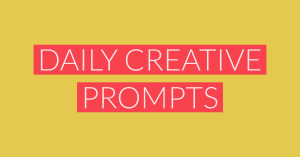 29th June – Daily Creative Prompts