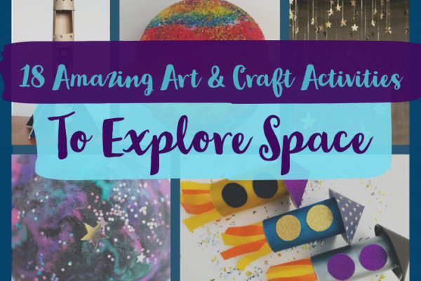 18 Amazing Art and Craft Activities to Discover Space