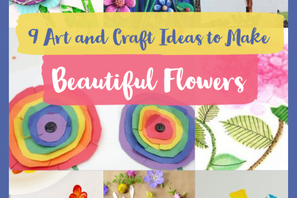 9 Art and Craft Ideas to Make Beautiful Flowers