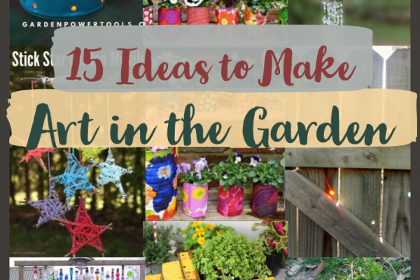 15 Amazing Ideas to Make Art in the Garden