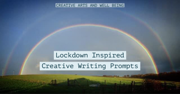Lockdown-Inspired Creative Writing Prompts