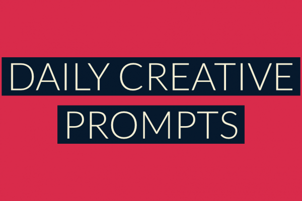 5 More Daily Creative Prompts to Inspire You