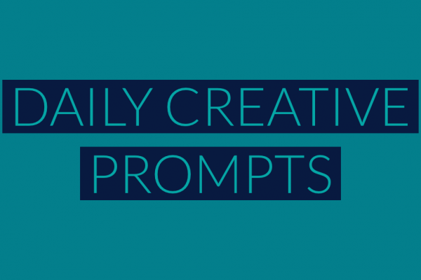 5 More Inspiring Daily Creative Prompts
