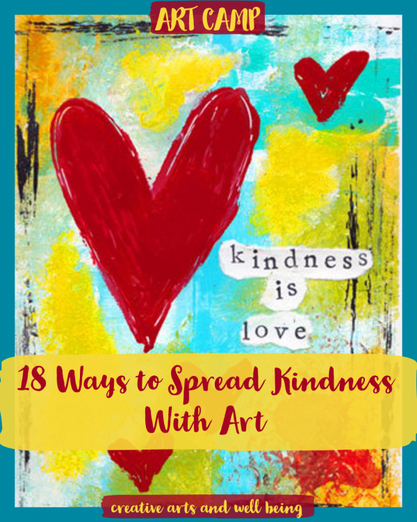 How to Spread Kindness with Art – 18 Ideas