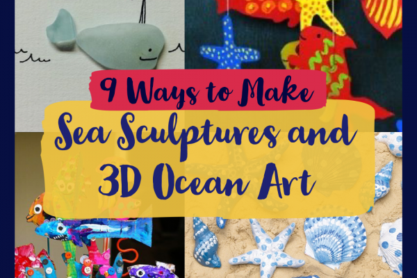 Amazing Oceans – 9 Ways You Can Make Sea Sculptures