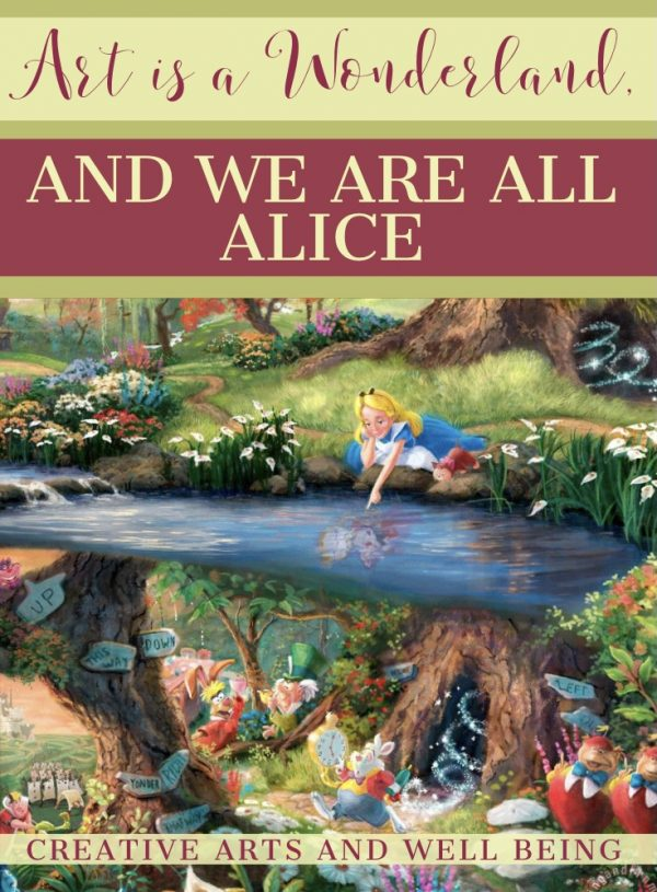 Creativity in Chaos: The Arts Are a Wonderland, and We Are All Alice