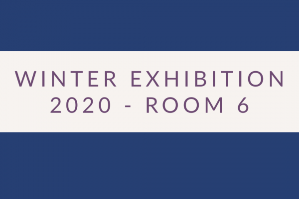 2020 Exhibition – Room 6