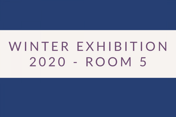 2020 Exhibition – Room 5