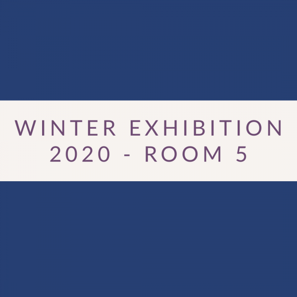 2020 Exhibition – Room 5