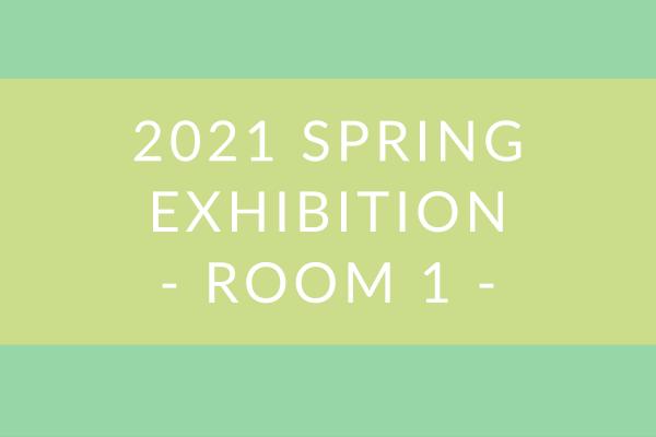 2021 Spring Exhibition – Room 1